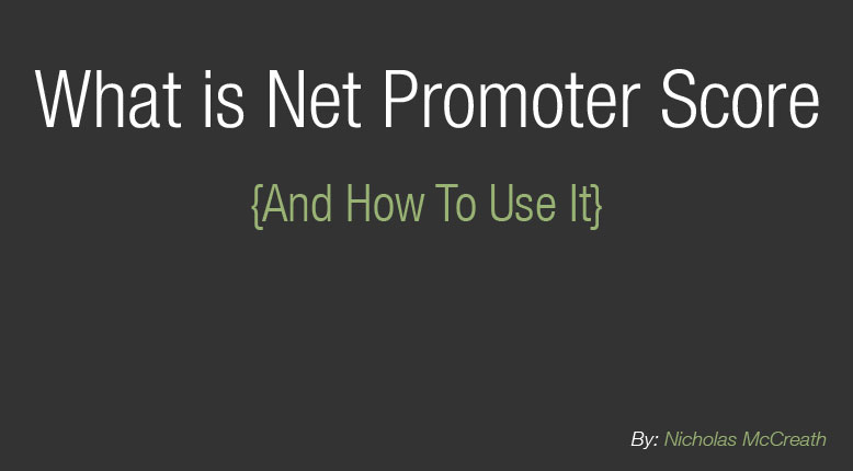 What is Net Promoter Score and how do I use it?